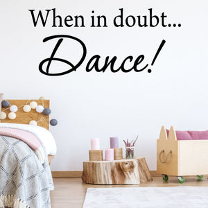 VWAQ When in Doubt... Dance Inspirational Dance Vinyl Wall art Decal - VWAQ Vinyl Wall Art Quotes and Prints