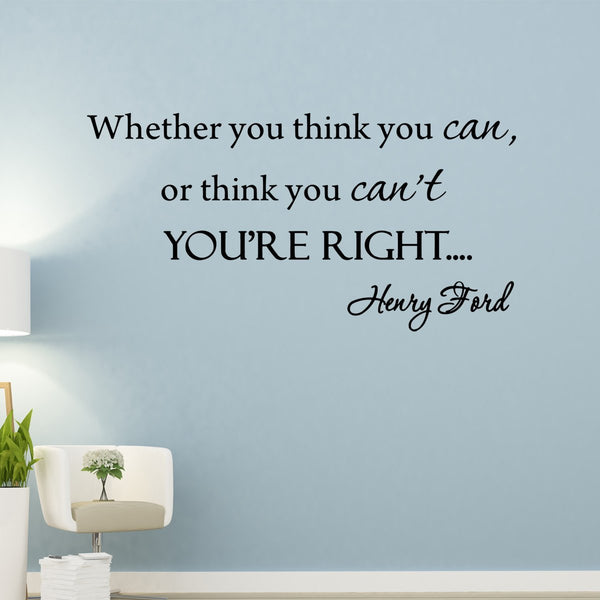 Whether You Think You Can or Think You Cant You're Right Henry Ford Wall Decal