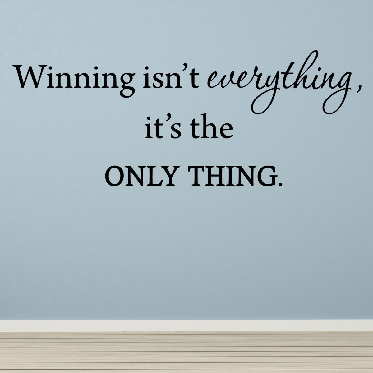 Winning isn't everything it's the only thing Wall Decal