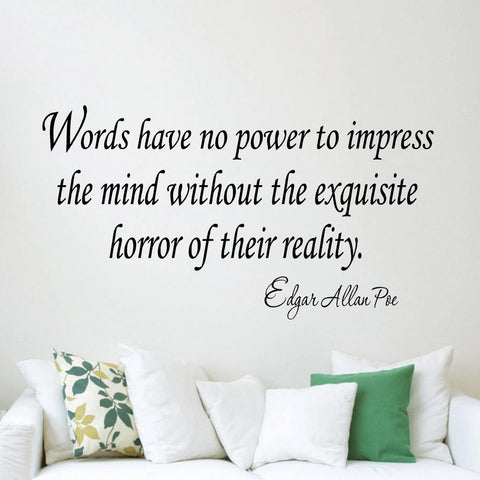 VWAQ Words Have No Power To Impress the Mind Edgar Allan Poe Wall Decal - VWAQ Vinyl Wall Art Quotes and Prints