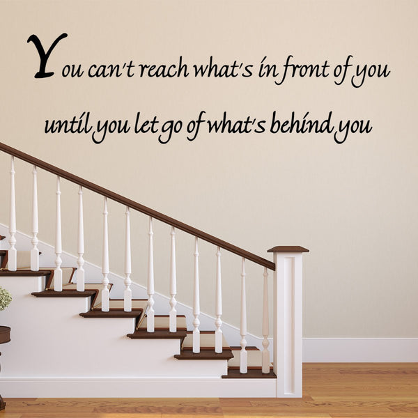 VWAQ You Can't Reach What's In Front of You Vinyl Wall Decal - VWAQ Vinyl Wall Art Quotes and Prints
