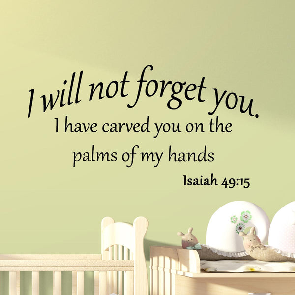 VWAQ I Will Not Forget You I Have Carved You in the Palms of My Hands Isaiah 49:15 Wall Decal - VWAQ Vinyl Wall Art Quotes and Prints