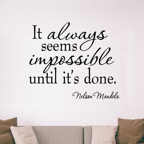 VWAQ It Always Seems Impossible Until It's Done Nelson Mandela Wall Decal - VWAQ Vinyl Wall Art Quotes and Prints