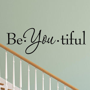 Be-You-Tiful Vinyl Wall Quotes Decal - VWAQ Vinyl Wall Art Quotes and Prints
