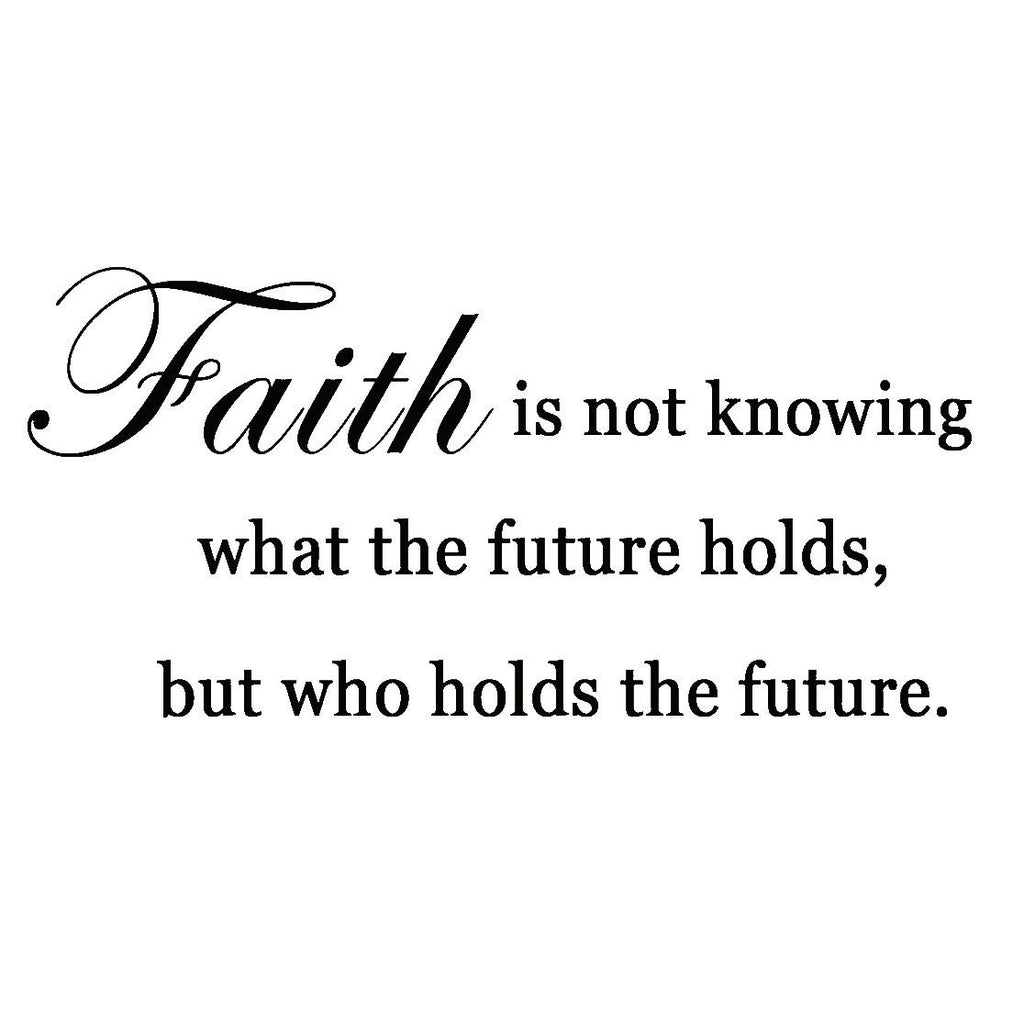 Faith Is Not Knowing What The Future Holds Wall Decal Vwaq Fnn Wall