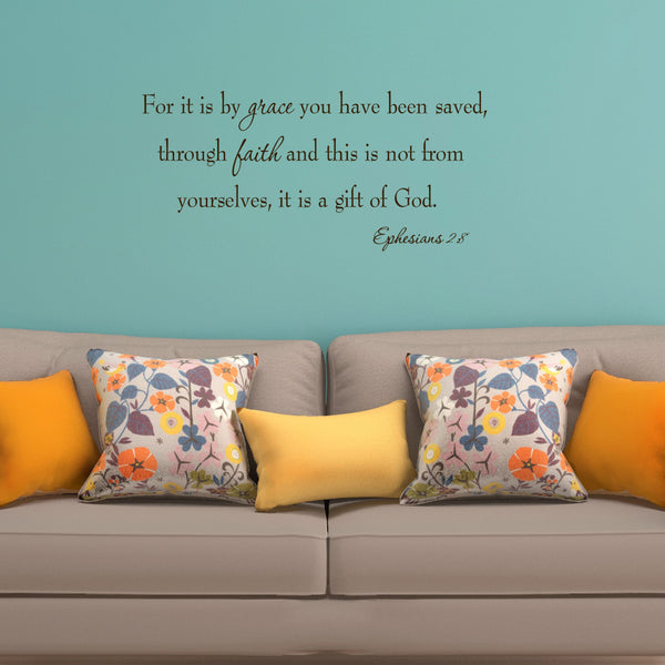 VWAQ For It Is By Grace You Have Been Saved Through Faith Ephesians 2:8 Wall Decal - VWAQ Vinyl Wall Art Quotes and Prints