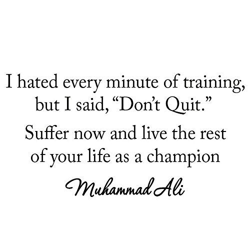 VWAQ I Hated Every Minute of Training Muhammad Ali Inspirational Wall Decal - VWAQ Vinyl Wall Art Quotes and Prints