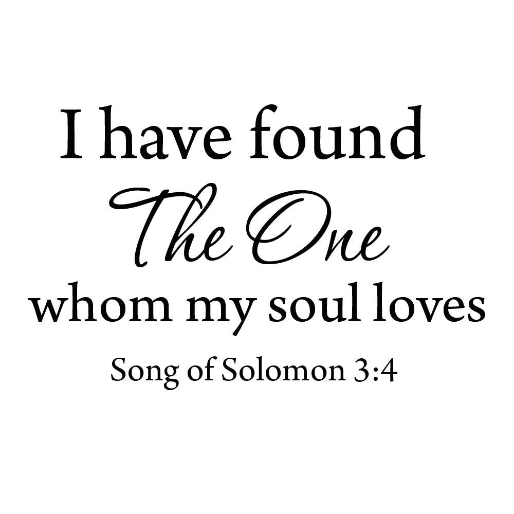 "VWAQ I Have Found ""The One"" Whom My Soul Loves Bible Wall Decal - VWAQ Vinyl Wall Art Quotes and Prints"