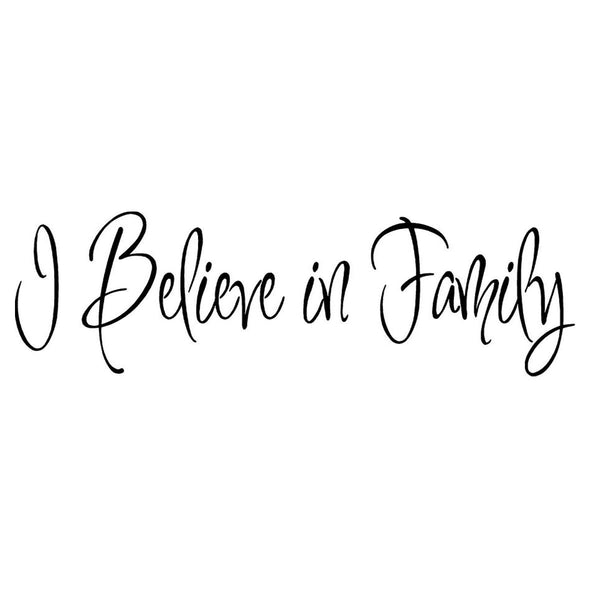 VWAQ I Believe In Family Vinyl Wall Decal - VWAQ Vinyl Wall Art Quotes and Prints