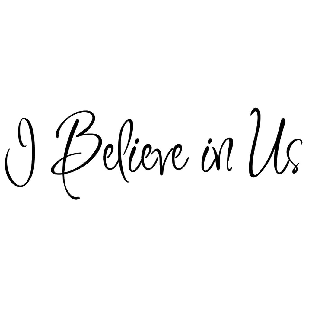 I Believe In Us Wall Quote Decal Home Decor Inspirational Love Quote