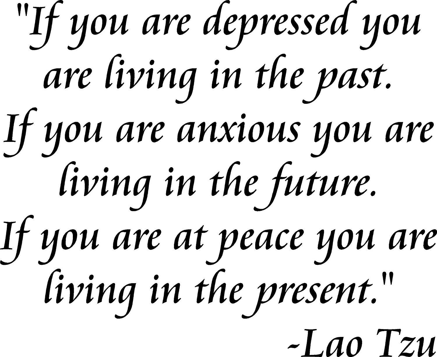 VWAQ If You Are Depressed You Are Living In The Past Wall Decal - VWAQ Vinyl Wall Art Quotes and Prints