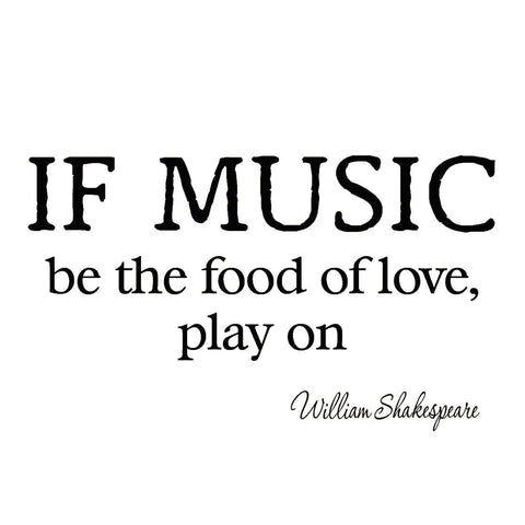 VWAQ If Music Be the Food of Love Play On Shakespeare Wall Decal - VWAQ Vinyl Wall Art Quotes and Prints