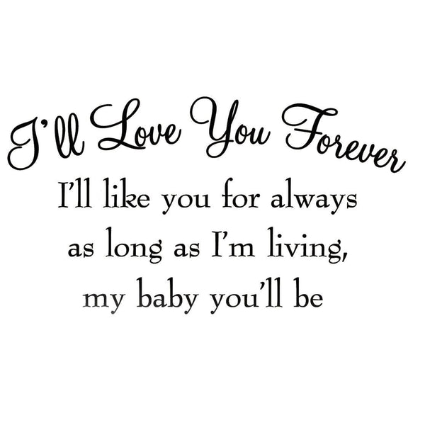 VWAQ I'll Love You Forever I'll Like You For Always Vinyl Wall Decal - VWAQ Vinyl Wall Art Quotes and Prints