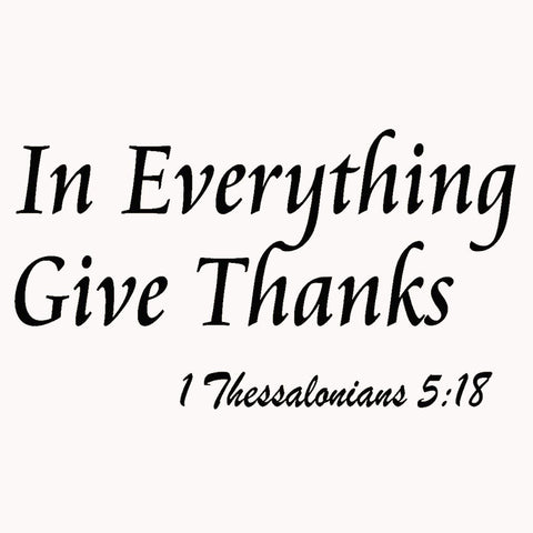 VWAQ In Everything Give Thanks 1 Thessalonians 518 Wall Decal