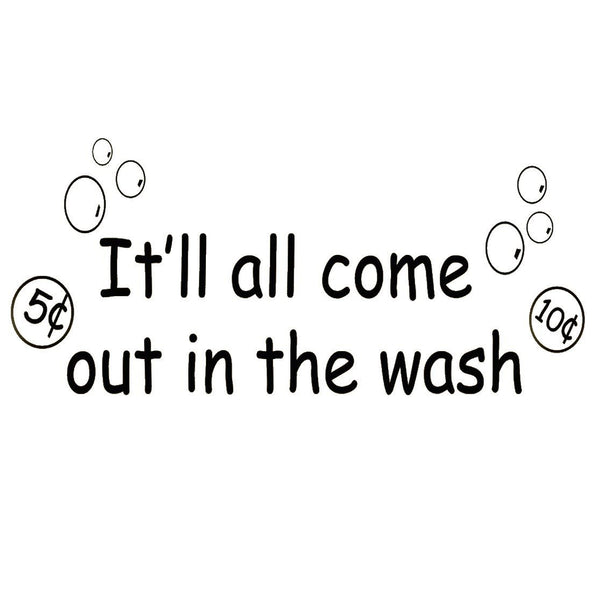 VWAQ It'll All Come Out In The Wash Vinyl Wall Decal - VWAQ Vinyl Wall Art Quotes and Prints no background