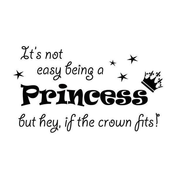 VWAQ It's Not Easy Being a Princess Wall Decal - VWAQ Vinyl Wall Art Quotes and Prints no background