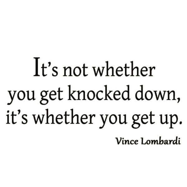VWAQ It's Not Whether You Get Knocked Down Vince Lombardi Wall Decal - VWAQ Vinyl Wall Art Quotes and Prints no background