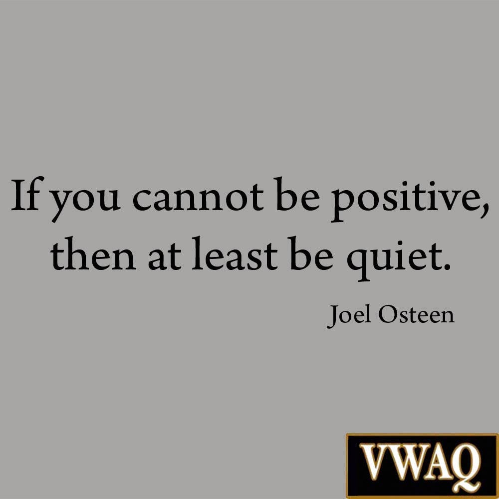 VWAQ If You Cannot Be Positive, Then At Least Be Quiet Joel Osteen Wall Decal - VWAQ Vinyl Wall Art Quotes and Prints