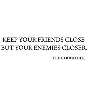 VWAQ Keep Your Friends Close, But Your Enemies Closer The Godfather Wall Decal - VWAQ Vinyl Wall Art Quotes and Prints