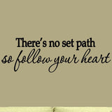 VWAQ There's No Set Path So Follow Your Heart Vinyl Wall Decal - VWAQ Vinyl Wall Art Quotes and Prints