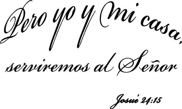 As for Me and My House Joshua 24:15 Spanish Wall Quotes Decal - VWAQ Vinyl Wall Art Quotes and Prints