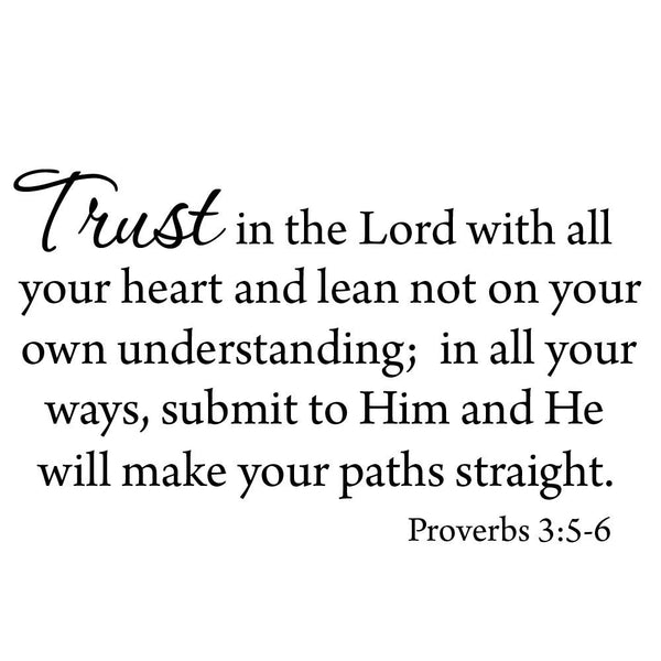 VWAQ Trust In The Lord With All Your Heart Lean Not On Your Own Understanding Bible Wall Decal - VWAQ Vinyl Wall Art Quotes and Prints no background