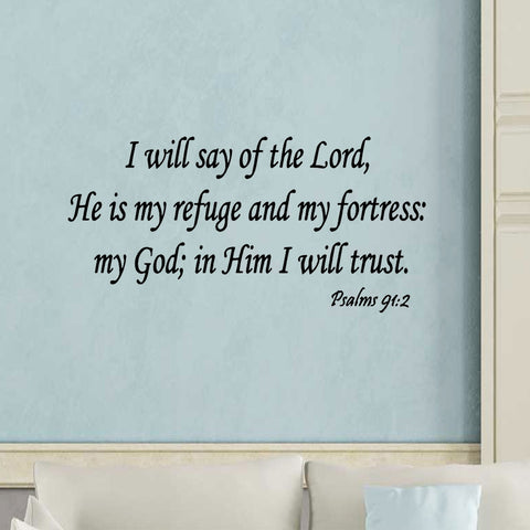 VWAQ I Will Say of the Lord He is My Refuge & My Fortress Psalms 91:2 Wall Decal - VWAQ Vinyl Wall Art Quotes and Prints