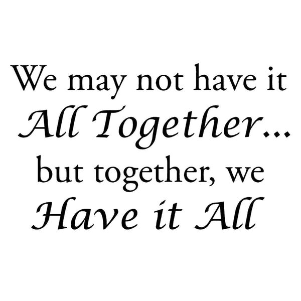 VWAQ We May Not Have it All Together Wall Decal no background
