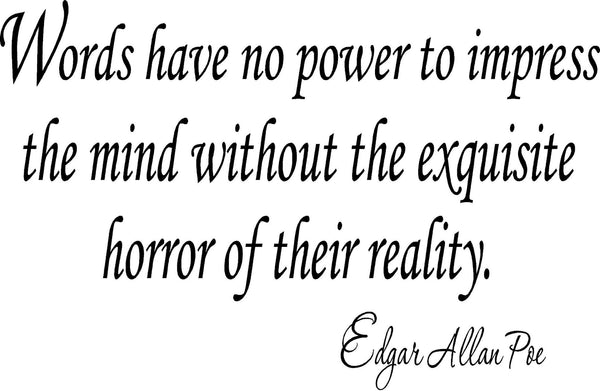 Edgar Allen Poe Quote Word Have No Power To Impress no background