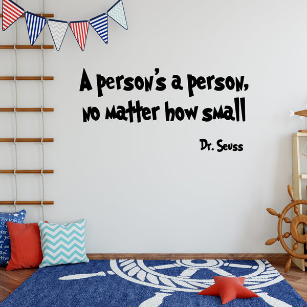 VWAQ Dr Seuss A Persons a Person No Matter How Small Vinyl Wall Decal - VWAQ Vinyl Wall Art Quotes and Prints