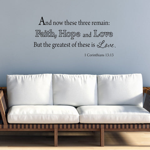 VWAQ And Now These Three Remain: Faith, Hope and Love Bible Wall Quotes Decal - VWAQ Vinyl Wall Art Quotes and Prints