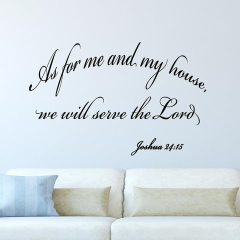 As for Me and My House Joshua 24:15 Vinyl Wall Decal - VWAQ Vinyl Wall Art Quotes and Prints