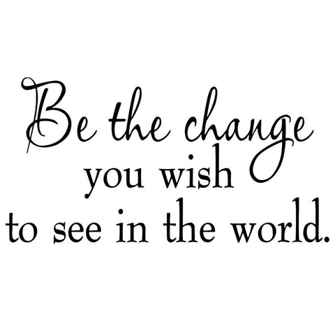 VWAQ Be the Change You Wish to See in the World Inspirational Vinyl Wall Decal - VWAQ Vinyl Wall Art Quotes and Prints