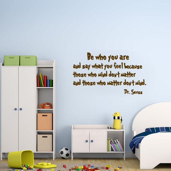Be who you are Dr. Seuss Wall Decal brown