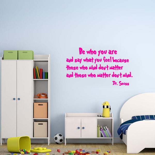 Be who you are Dr. Seuss Wall Decal hot pink