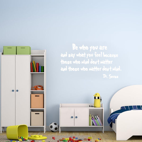 Be who you are Dr. Seuss Wall Decal white