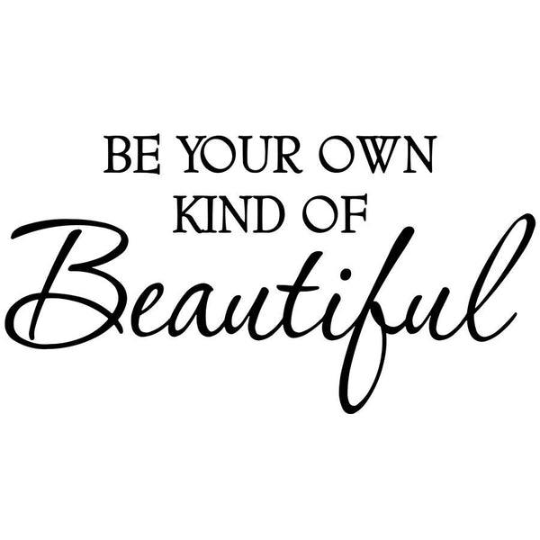 VWAQ Be Your Own Kind of Beautiful Vinyl Wall art Decal - VWAQ Vinyl Wall Art Quotes and Prints no background