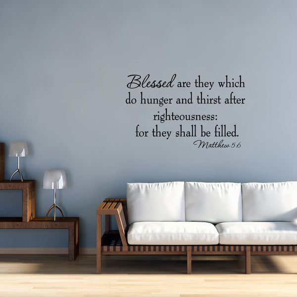 VWAQ Blessed Are They Which Do Hunger Matthew 5:6 Bible Wall Quotes Decal - VWAQ Vinyl Wall Art Quotes and Prints