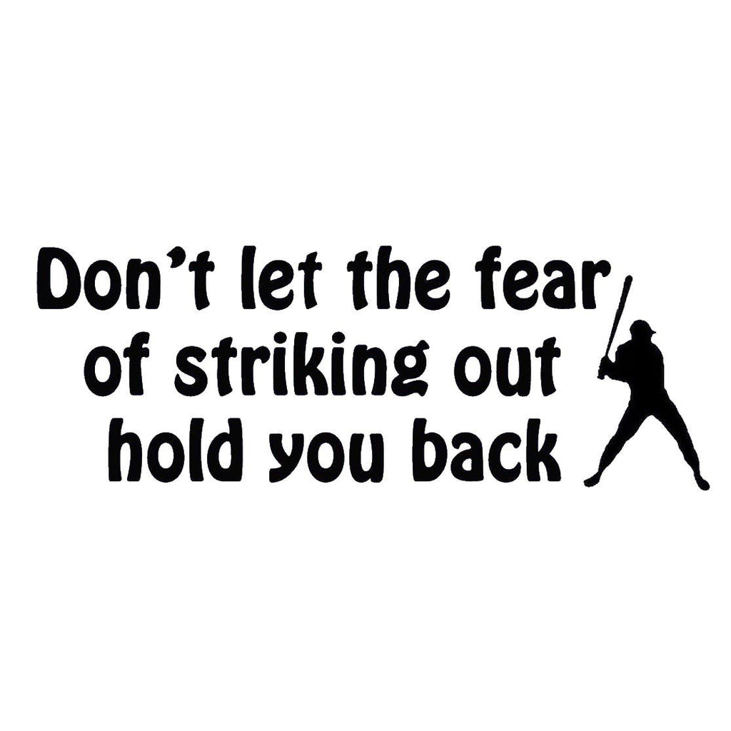 VWAQ Dont Let The Fear Of Striking Out Hold You Back Inspirational Quote Baseball