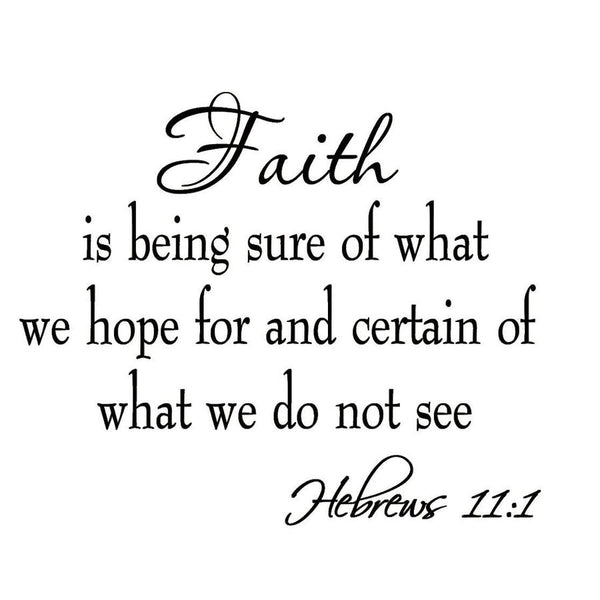 VWAQ Faith is Being Sure of What We Hope for Wall Quotes Decal - VWAQ Vinyl Wall Art Quotes and Prints