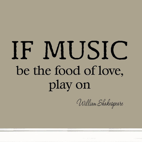 If Music Be the Food of Love Play On Decal Wall Quotes Shakespeare Inspiratio... Wall Decal