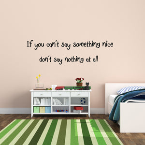 VWAQ If You Cant Say Something Nice Vinyl Wall Decal - VWAQ Vinyl Wall Art Quotes and Prints