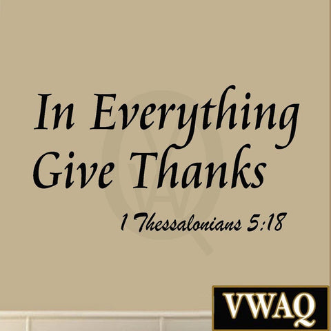 In Everything Give Thanks Wall Decal 1 Thessalonians 5 18 Bible Scripture Rel... Wall Decal