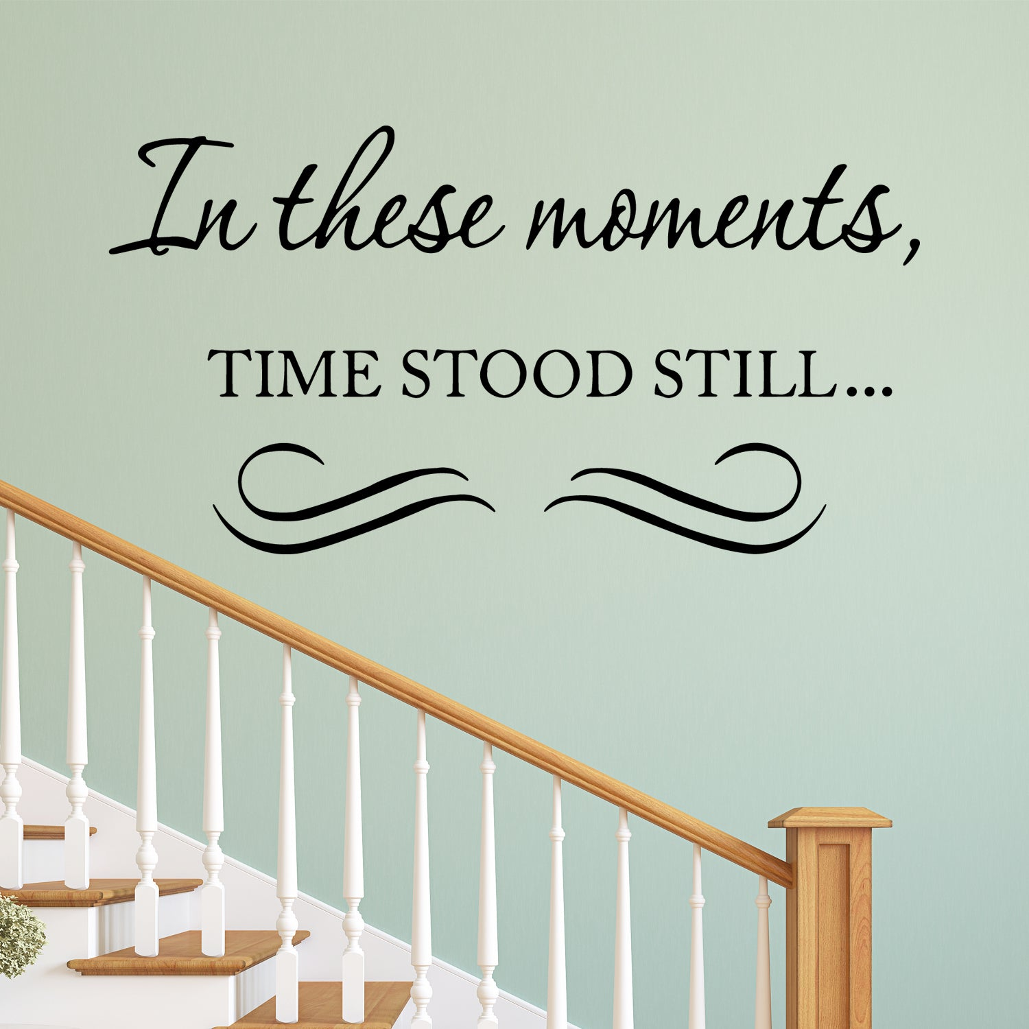 In these moments time stood still vinyl wall decal