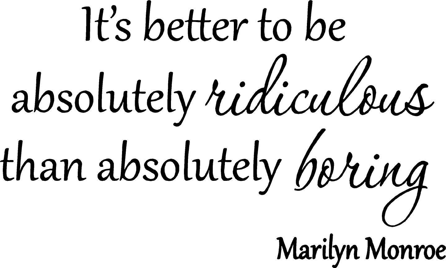 VWAQ It's Better to Be Absolutely Ridiculous Marilyn Monroe Wall Decal - VWAQ Vinyl Wall Art Quotes and Prints