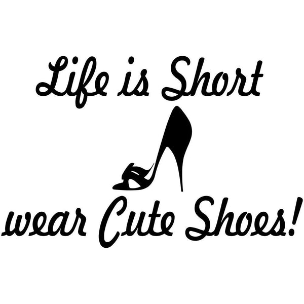 VWAQ Life is Short Wear Cute Shoes Wall Sticker Quote - Wall Decals Closet no background