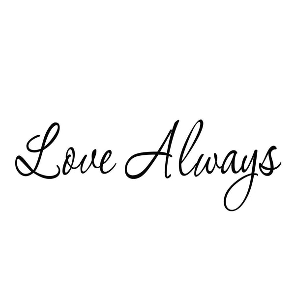 VWAQ Love Always Vinyl Wall Decal - VWAQ Vinyl Wall Art Quotes and Prints no background