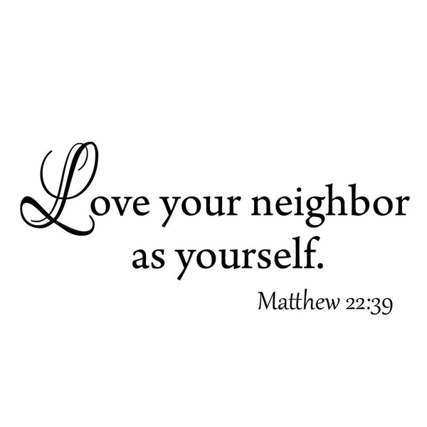 VWAQ Love Your Neighbor As Yourself Matthew 22:39 Bible Wall Decal - VWAQ Vinyl Wall Art Quotes and Prints no background