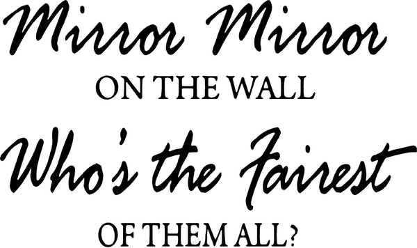 VWAQ Mirror Mirror on the Wall Who's the Fairest of them All Wall Decal - VWAQ Vinyl Wall Art Quotes and Prints no background