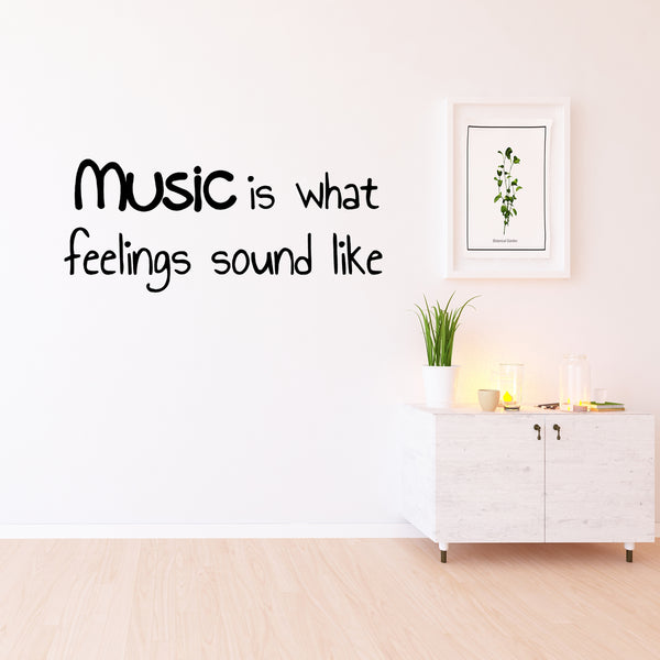 VWAQ Music Is What Feelings Sound Like Vinyl Wall Decal - VWAQ Vinyl Wall Art Quotes and Prints